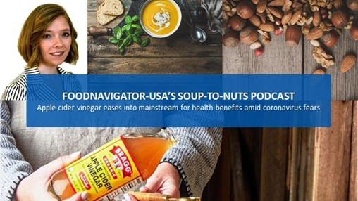 Soup-To-Nuts Podcast: Bragg Live Food Products Sees Apple Cider Vinegar Sales Surge During Coronaviurs Pandemic