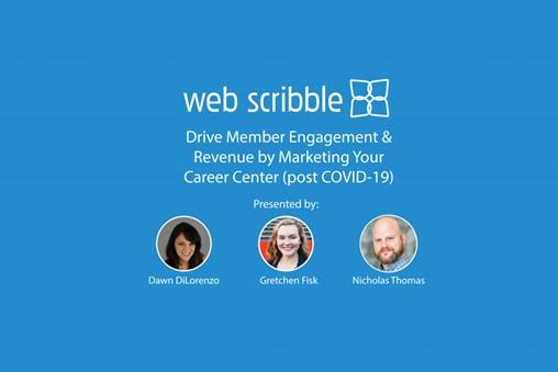 Webinar Recap: Drive Member Engagement & Revenue by Marketing Your Career Center (Post COVID-19)