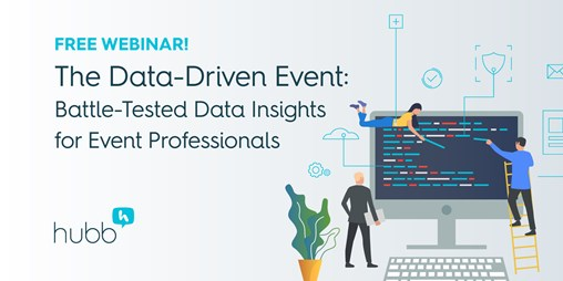 [Webinar] the Data-Driven Event: Battle-Tested Data Insights for Event Professionals