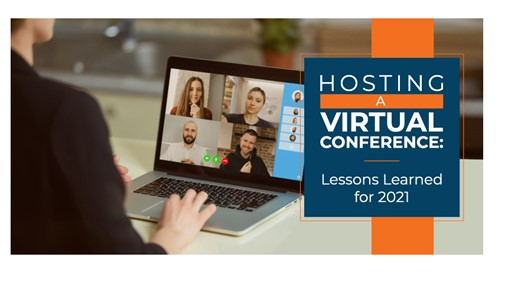 Hosting a Virtual Conference: Lessons Learned for 2021