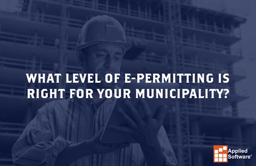 What Level of E-Permitting Is Right for Your Municipality?
