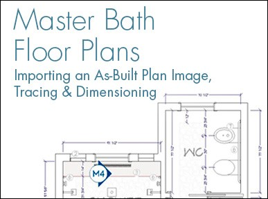 Master Bath Floor Plans: Importing an As-Built Plan Image, Tracing & Dimensioning