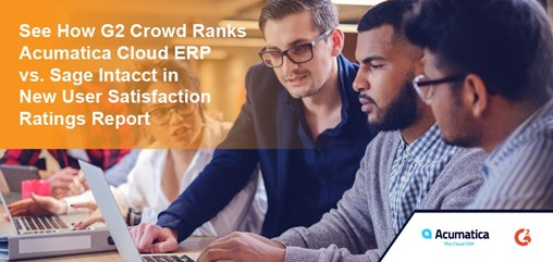 Acumatica Cloud ERP Vs. NetSuite: New G2 Crowd User Satisfaction Ratings Report Puts Acumatica on Top