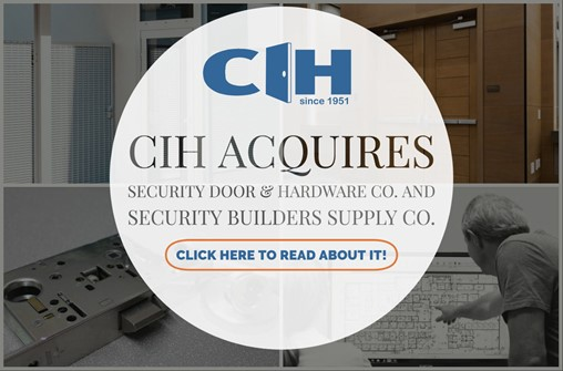 CIH Acquires Security Door & Hardware Co. And Security Builders Supply Co.