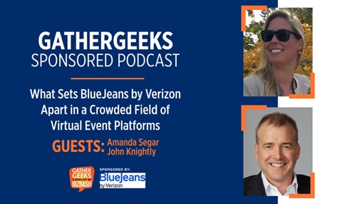 Podcast: What Sets BlueJeans by Verizon Apart in a Crowded Field of Virtual Event Platforms