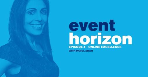 Event Horizon: Episode 4 - Online Excellence