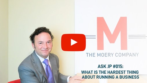 What Is the Hardest Thing About Running a Business? – Ask JP #015