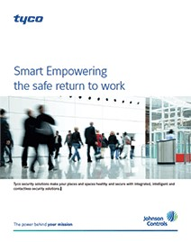 Tyco security solutions from Johnson Controls support safe and healthy workplaces.