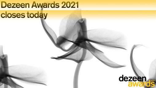 Dezeen Awards 2021 entries close today
